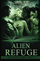Alien Refuge (Clans of Kalquor) by Tracy St.…