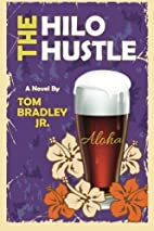 The Hilo Hustle by Tom Bradley Jr.