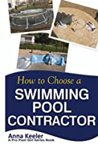 How To Choose A Swimming Pool Contractor…