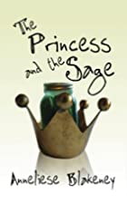 The Princess and The Sage by Anneliese…