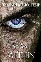Beast Within (The Beasty Series) (Volume 1)…