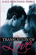 Translation of Love by Alice Montalvo-Tribue