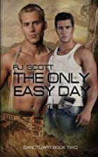 The Only Easy Day (Sanctuary, #2) by RJ…