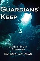 Guardians' Keep: A Mike Scott Adventure…