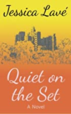 Quiet On The Set by Jessica Lave