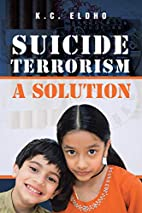 Suicide terrorism - a solution by Eldho…