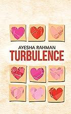 Turbulence by Ayesha Rahman