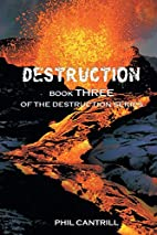 Destruction by Phil Cantrill
