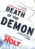 Anne Holt: Death of the Demon (Hanne Wilhelmsen Novels, Book 3)