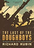 Richard Rubin: The Last of the Doughboys: The Forgotten Generation and Their Forgotten World War (Library Edition)
