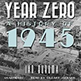 Buruma, Ian: Year Zero: A History of 1945 - Library Edition