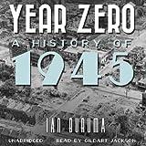 Buruma, Ian: Year Zero: A History of 1945 - Library Edition