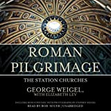 Weigel, George: Roman Pilgrimage: The Station Churches; Library Edition