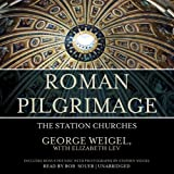 Weigel, George: Roman Pilgrimage