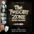 The Twilight Zone Radio Dramas, Volume 10 by…