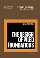The Design of Piled Foundations: Structures…