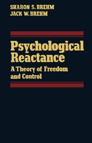 psychological-reactance-a-theory-of-freedom-and-control