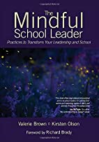 The mindful school leader : practices to…