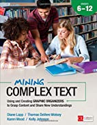 Mining Complex Text, Grades 6-12: Using and…