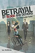 Betrayal by Blood and Demons: The Judas…