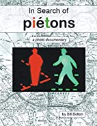 In Search of Piétons: a photo documentary…