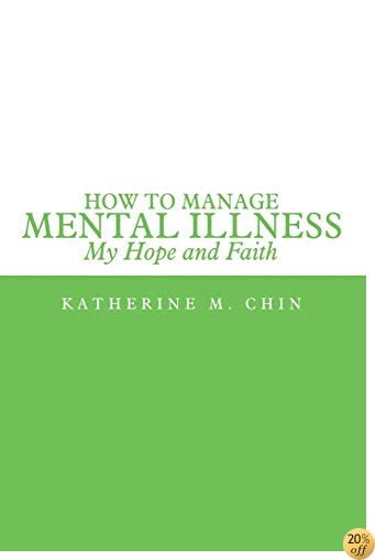 How to Manage Mental Illness: My Hope and Faith