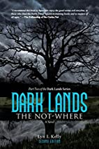 Dark Lands: The Not-Where by Lyn I. Kelly