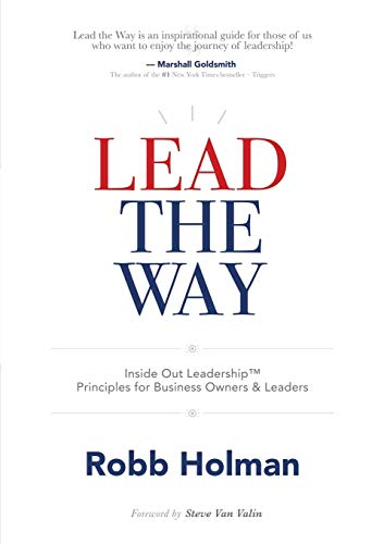 lead-the-way-inside-out-leadership-principles-for-business-owners-leaders
