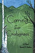 Caring For Crabgrass by Beverly M Rathbun