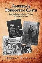 America's Forgotten Caste: Free Blacks…