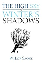 The High Sky of Winter's Shadows by W Jack…
