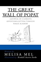 The Great Wall of Popat: A Journal of a…
