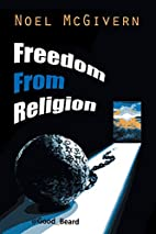 Freedom from Religion by Noel McGivern