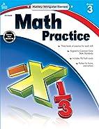 Math Practice, Grade 3 (Kelley Wingate) by…