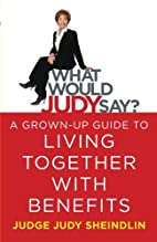 What Would Judy Say?: A Grown-Up Guide to…