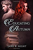 Educating Autumn by Jane B Night