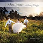 It Gets Better: A Book of Healing by Amber…
