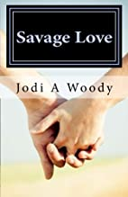 Savage Love by Jodi Woody