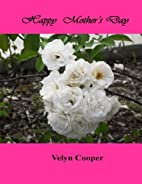 Happy Mother's Day by Velyn Cooper
