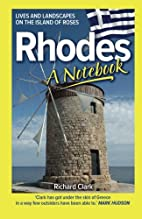 Rhodes - A Notebook by Richard Clark