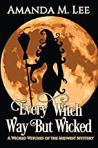 Every Witch Way But Wicked by Amanda M. Lee