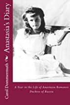Anastasia's Diary by Carol Dommermuth