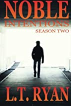 Noble Intentions: Season Two (Episodes 6-10)…