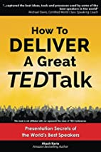 How to Deliver a Great TED Talk:…