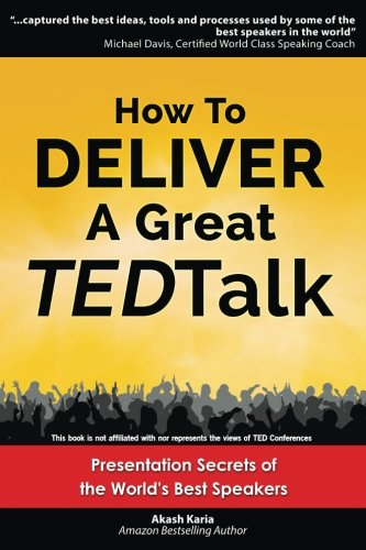 how-to-deliver-a-great-ted-talk-presentation-secrets-of-the-worlds-best-speakers