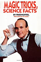 Magic Tricks, Science Facts by Robert…