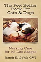The Feel Better Book for Cats & Dogs:…