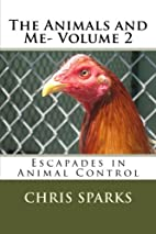 The Animals and Me- Volume 2: Escapades in…
