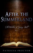 After the Summerland: The Witches of Spring…