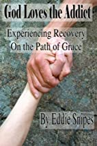 God Loves the Addict: Experiencing Recovery…